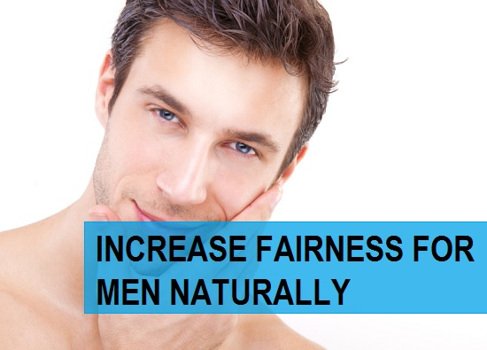 how to increase fairness for men