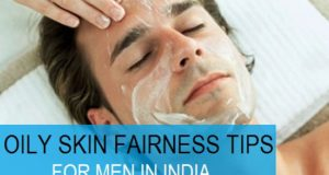 oily skin fairness tips for men homemade