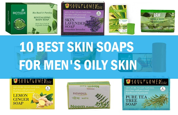 best soaps for men's oily face in india