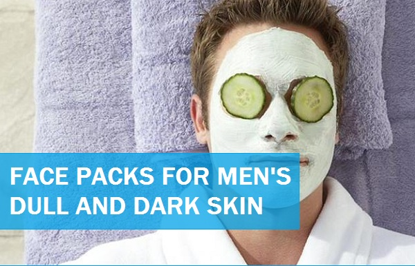 face packs for men's dull dark skin