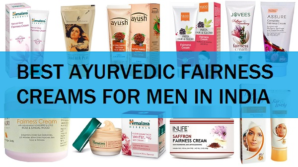 best ayurvedic fairness creams fir men in india