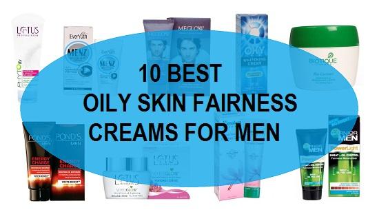 10 best oily skin fairness creams for men in india