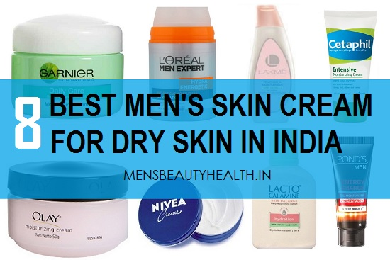 8 best men's skin cream fordry skin in india