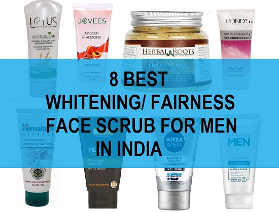 Best Skin Whitening /Fairness Face Scrubs for Men in India