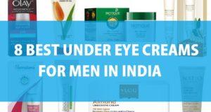 8 Best under eye cream for men in India