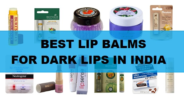 best lip balms for dark lips in India