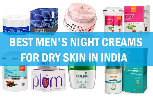 best night cream for men dry skin in india