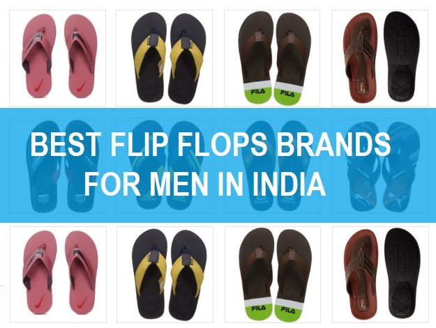 52606dd2709 Top 10 Best Flip Flop Brands Available in India  2019