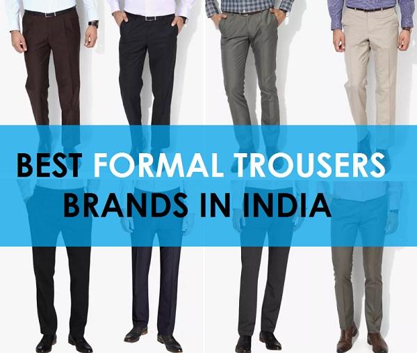 Top 10 Best Formal Trouser Brands For Men In India