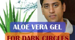 aloe vera gel for dark circles removal